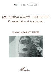 Les phéniciennes d'Euripide : commentaire et traduction