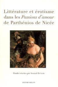 Littérature et érotisme dans les Passions d'amour de Parthénios de Nicée : actes du colloque de Nice, 31 mai 2006