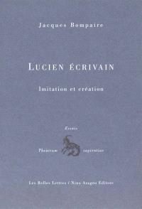 Lucien écrivain : imitation et création