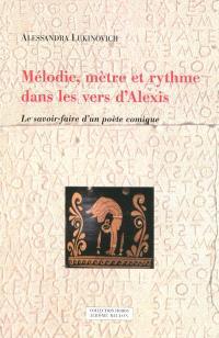 Mélodie, mètre et rythme dans les vers d'Alexis : le savoir-faire d'un poète comique