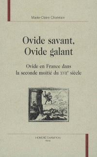 Ovide savant, Ovide galant : Ovide en France dans la seconde moitié du XVIIe siècle
