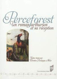 Perceforest : un roman arthurien et sa réception