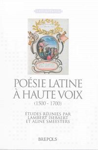 Poésie latine à haute voix : 1500-1700
