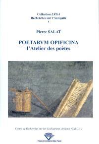 Poetarum opificina : l'atelier des poètes