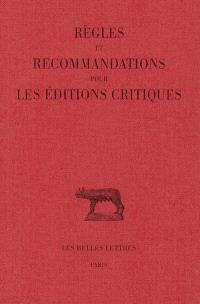 Règles et recommandations pour les éditions critiques : série latine