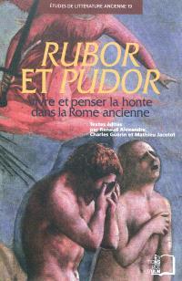 Rubor et Pudor : vivre et penser la honte dans la Rome ancienne