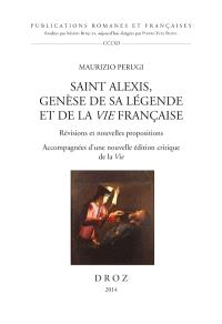 Saint Alexis, genèse de sa légende et de la Vie française : révisions et nouvelles propositions accompagnées d'une nouvelle édition critique de la Vie