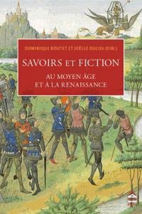 Savoirs et fiction au Moyen Age et à la Renaissance