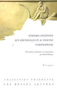 Scholies anciennes aux Grenouilles et au Ploutos d'Aristophane