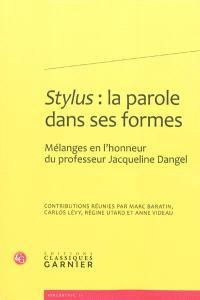 Stylus : la parole dans ses formes : mélanges en l'honneur du professeur Jacqueline Dangel
