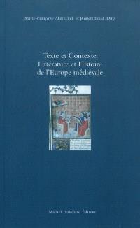 Texte et contexte : littérature et histoire de l'Europe médiévale