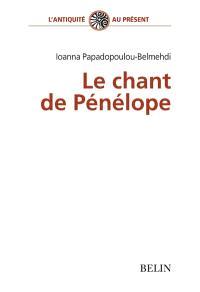Le chant de Pénélope : poétique du tissage féminin dans l'Odyssée
