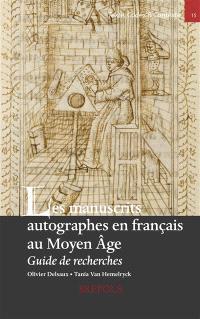 Les manuscrits autographes en français au Moyen Age : guide de recherches