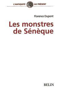 Les monstres de Sénèque : pour une dramaturgie de la tragédie romaine