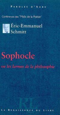 Sophocle : ou les larmes de la philosophie