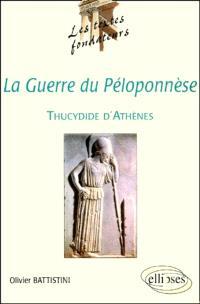 La guerre du Péloponnèse, Thucydide d'Athènes