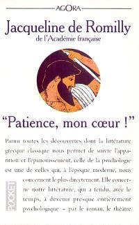 Patience, mon coeur ! : l'essor de la psychologie dans la littérature grecque classique
