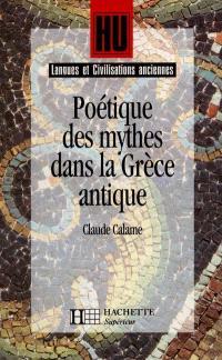 Poétique des mythes dans la Grèce antique