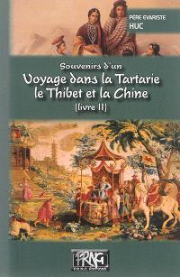 Souvenirs d'un voyage dans la Tartarie, le Thibet et la Chine. Volume 2, Pendant les années 1844, 1845 et 1846