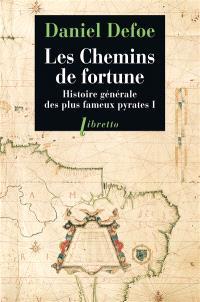 Histoire générale des plus fameux pyrates. Volume 1, Les chemins de fortune
