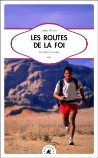 Les routes de la foi : de Paris à Lhassa