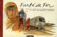 Fierté de fer : carnet de voyage sur le train djibouto-éthiopien