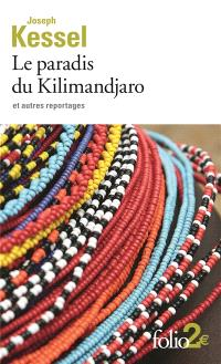 Le paradis du Kilimandjaro : et autres reportages