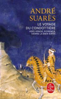 Le voyage du Condottière : vers Venise, Fiorenza, Sienne la bien-aimée