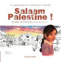Salaam Palestine : carnet de voyage en terre d'humanité