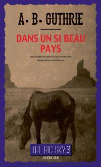 The big sky. Volume 3, Dans un si beau pays