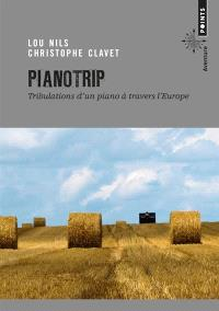 Pianotrip : tribulations d'un piano à travers l'Europe