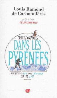 Observations faites dans les Pyrénées : pour servir de suite à des observations sur les Alpes