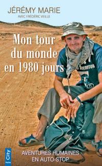 Mon tour du monde en 1.980 jours : aventures humaines en auto-stop