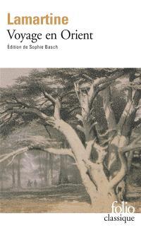 Souvenirs, impressions, pensées et paysages pendant un voyage en Orient (1832-1833), ou Notes d'un voyageur