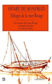 Trilogie de la mer Rouge : romans
