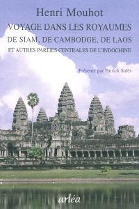 Voyage dans les royaumes de Siam, de Cambodge, de Laos : et autres parties centrales de l'Indo-chine
