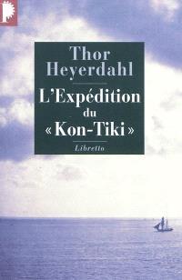 L'expédition du Kon-Tiki : sur un radeau à travers le Pacifique