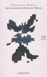 Le Lausanne-Moscou-Pékin : 1913-2013