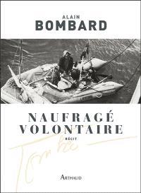 Naufragé volontaire : sans vivres sur l'Atlantique : récit