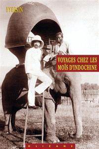 Voyages chez les Moïs d'Indochine