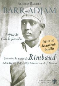 Barr-Adjam : souvenirs du patron de Rimbaud : Aden-Harar, 1880-1887