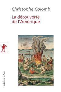 La découverte de l'Amérique : écrits complets : 1492-1505