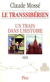 Le Transsibérien : un train dans l'Histoire