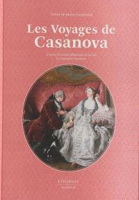 Les voyages de Casanova : à partir d'extraits d'Histoire de ma vie de Giacomo Casanova