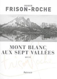 Mont Blanc aux sept vallées : récit