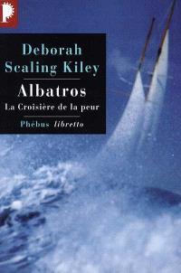 Albatros : la croisière de la peur