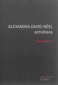 Alexandra David-Néel : entretiens