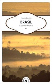 Brasil : la grande traversée