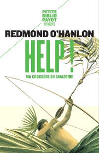 Help ! : ma croisière en Amazonie