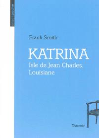 Katrina : Isle de Jean Charles, Louisiane